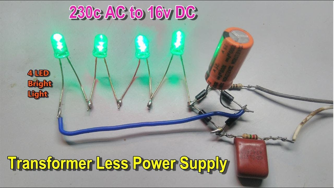 low cost transformer less power supply 230v ac to 16v dc using 4leds bright lights make part 3  [ 1280 x 720 Pixel ]