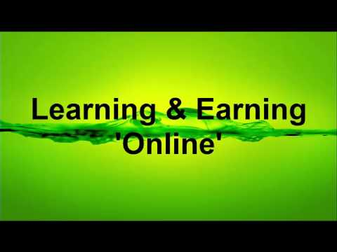 Learning & Earning 'Online'