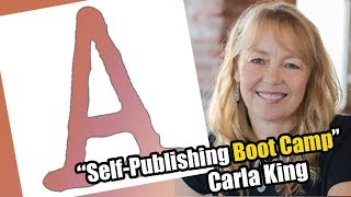 """Carla King Talks About Her """"Self-Publishing Boot Camp"""""""