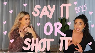 SAY IT OR SHOT IT!!! | Sophia and Cinzia