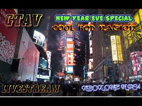 GTA 5 HAPPY NEW YEAR EVE SPECIAL STREAM XBOX ONE N PS4 WITH THE