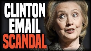 THE COMPLETE STORY OF HILLARY CLINTON'S EMAIL SCANDAL