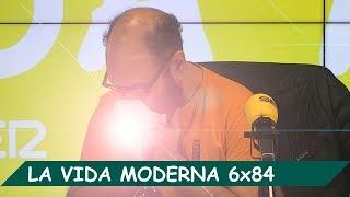 La Vida Moderna | 6x84 | Programa vigente informativamente