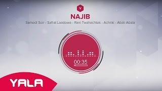 Najib - Samedi Soir - Safrat Laadowa - Rani Twahachtek - Achriki - Abali Abala / نجيب