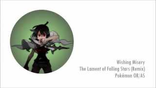 The Lament of Falling Stars (Remix) - Pokémon OR/AS