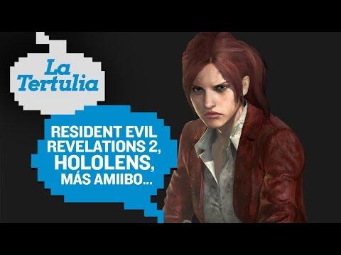 Tertulia: Resident Evil Revelations 2, HoloLens...