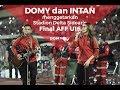 EMOSIONAL ! DOMY STUPA DAN INTAN MENGIRINGI RIBUAN SUPORTER DI FINAL AFF U16