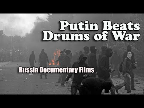 Does Putin Beat Russia Drums of War? Or is it Media Spin? - Russia Documentary Films