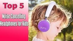 Top 5 Best Noise Cancelling Headphones for Kids,Safe Headphones for Kids 2018