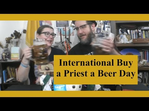 Saintly Sunday: International Buy a Priest a Beer Day