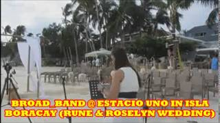 Broad_Band @ Estacio Uno in Boracay (Wedding of Rune+Rose) Vid1