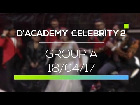 Highlight D'Academy Celebrity 2 - Group A (18/04/17)