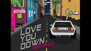 Tribal Theory - Love You Down [Official Lyric Video]