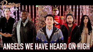 [SING-ALONG VIDEO] Angels We Have Heard On High  Pentatonix