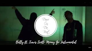 Belly ft Travis Scott  Money Go INSTRUMENTAL {Best One}  Reprod by DawiOnDaBeat