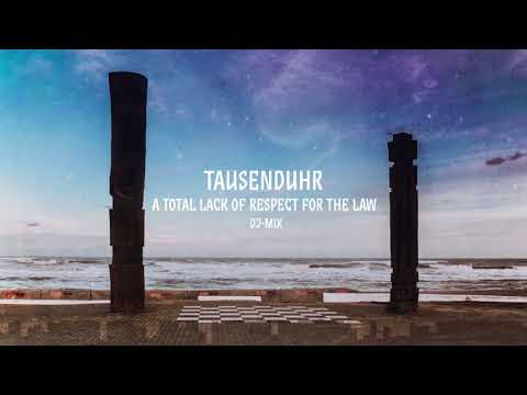 """Katermix: Tausenduhr - """"A Total Lack Of Respect For The Law"""" Mix"""