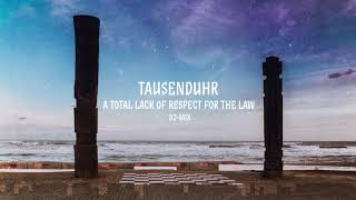 "Katermix: Tausenduhr - ""A Total Lack Of Respect For The Law"" Mix"