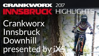 2017 Crankworx Innsbruck Highlights - Crankworx Innsbruck DH presented by IXS Sports.