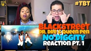 Blackstreet - No Diggity (Ft. Dr. Dre, Queen Pen) - #TBT - Reaction Pt.1