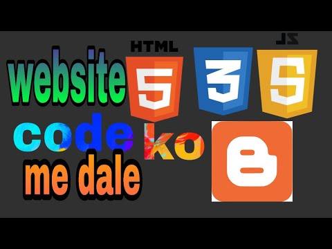 How To Put Html Css Javascript Website Code In Blogger