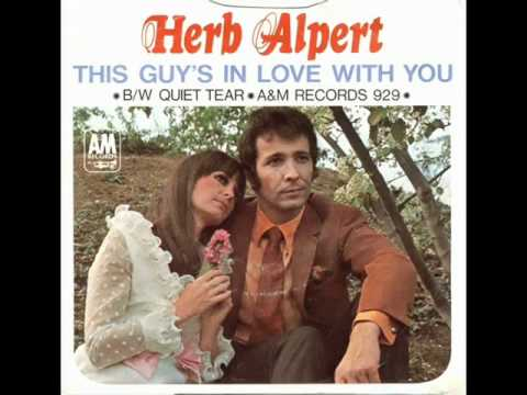Burt Bacharach`s Music  - This Guy's In Love With You - Sung By Herb Alpert