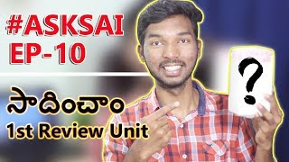 #ASKSAI Ep-10 | Got First Review Unit, Realme 2 pro & Honor 8x Launch Date & Many More