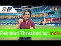 Pakistan Thrashed by India   Asia Cup 2018   September 19   Match 5