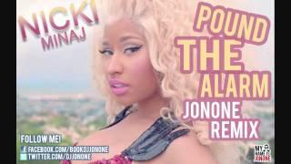 Nicki Minaj - Pound The Alarm (JonOne Remix)
