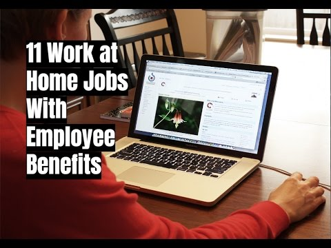 11 Work at Home Jobs With Employee Benefits