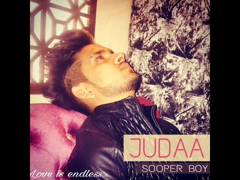 JUDAA | LOVE IS ENDLESS | RAP SONG | SOOPER BOY | latest hindi sad rap song 2017