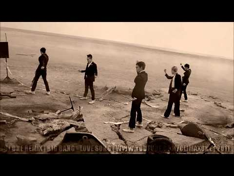 DJ ONE REMIX | BIG BANG (빅뱅) - LOVE SONG | 2011