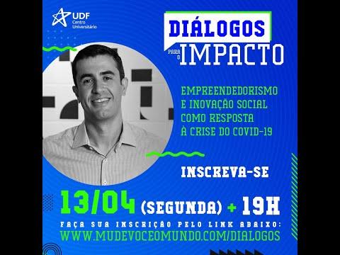 Empreendedorismo e inovação social como resposta à crise do Covid-19 - Diálogos para o Impacto #1