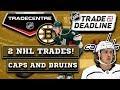 Bruins and Capitals make trades!