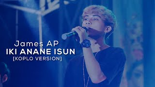 James AP - Iki Anane Isun (Koplo Version) - (Official LIVE)