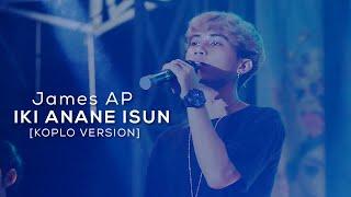 Download James AP - Iki Anane Isun (Koplo Version) - (Official LIVE)