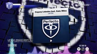 Evgeny Lebedev Feat. Kate Miles- Let Go (Official Music Video) (HD) (HQ)