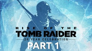 Rise of the Tomb Raider - Gameplay Commentary Part 1