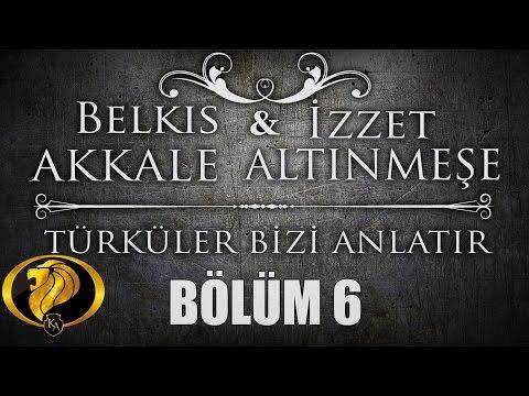 Türküler Bizi Anlatır Bölüm 6 - Belkıs Akkale - İzzet Altınmeşe #2017