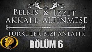 Türküler Bizi Anlatır Bölüm 6 - Belkıs Akkale - İzzet Altınmeşe 2017