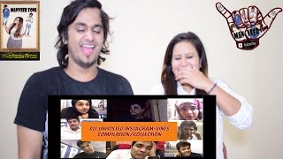 Ashish Chanchlani vines    All unposted INSTAGRAM vines compilation collection    Indian Reaction