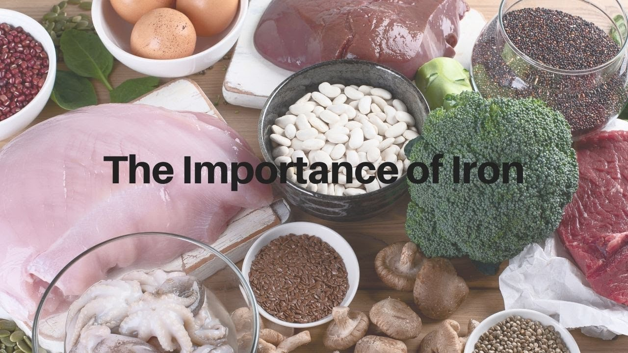 The Importance of Iron