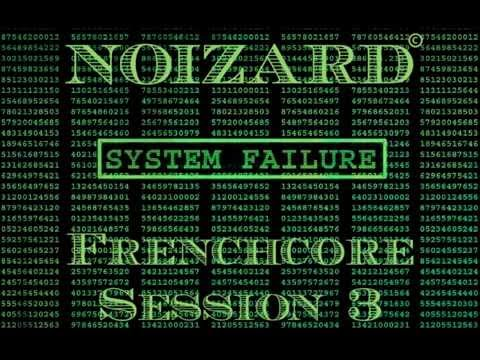 Noizard - System Failure   Frenchcore Session 3