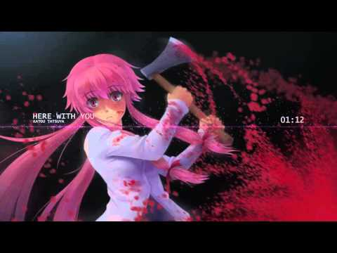 Katou Tatsuya - Here with you (Mirai Nikki / The future diary)