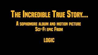 Logic - The Incredible True Story (Album Trailer)