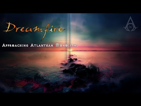 Dreamfire - Approaching Atlantean Monoliths