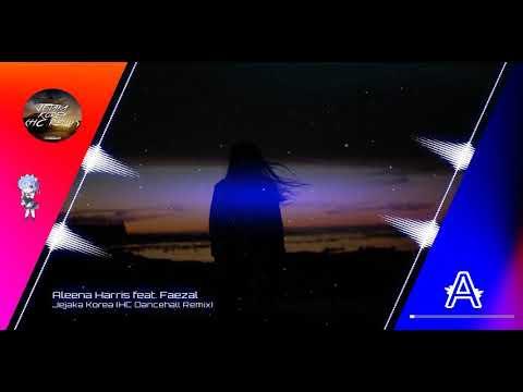 Aleena Harris feat. Faezal - Jejaka Korea (HC Remix)