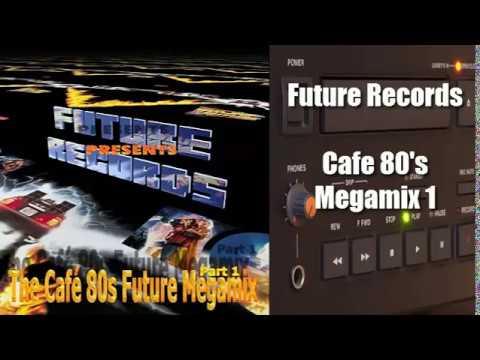 Download Future Records - Cafe 80's Megamix 1