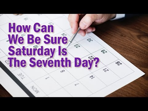 Saturday Is The Seventh Day Of The Week...  The True Sabbath Day