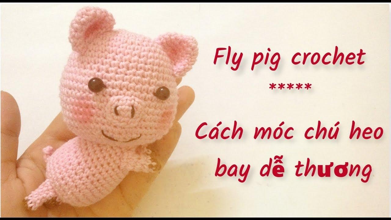 [ep 1] Cách móc chú heo bay dễ thương bằng len – how to crochet fly pig