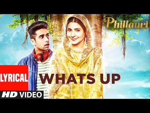 Whats Up Lyrical Video Song   Phillauri   Anushka, Diljit   Mika Singh, Jasleen Royal   Aditya